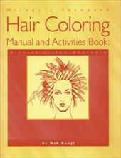 Milady's Standard Hair Coloring Manual and Activities Book: A Level System Approach 6961810
