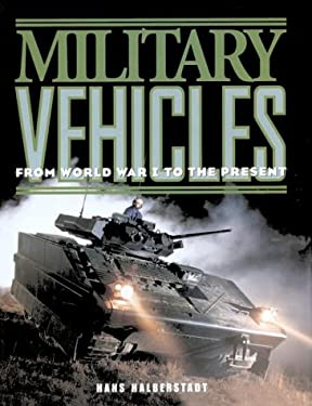 Military Vehicles: From World War I to the Present 9781567995947