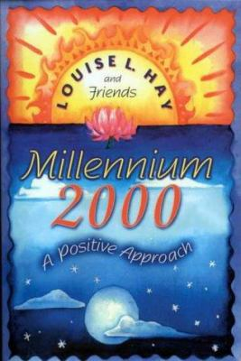 Millennium 2000: A Positive Approach 9781561706587