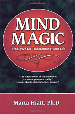 Mind Magic: Techniques for Transforming Your Life 9781567183399
