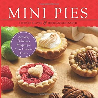 Mini Pies: Adorably Delicious Recipes for Your Favorite Treats