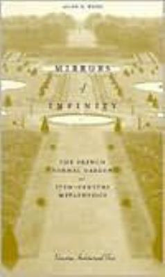 Mirrors of Infinity:: The French Formal Garden and 17th-Century Metaphysics 9781568980508
