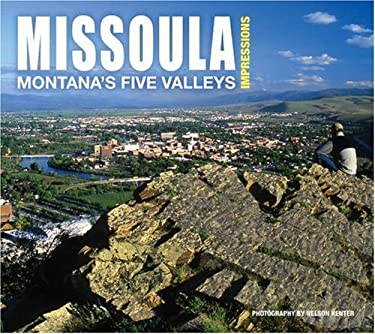 Missoula Impressions: Montana's Five Valleys 9781560374428