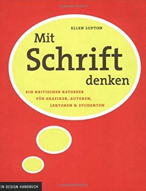 Mit Schrift Denken: Ein Kritischer Ratgeber Fa1/4r Grafiker, Autoren, Lektoren Und Studenten 9781568986937