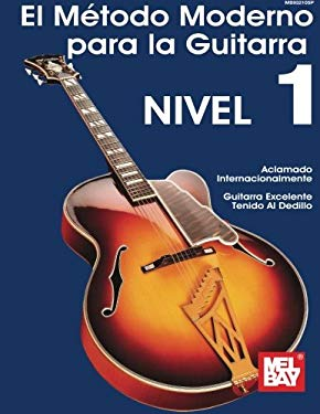 Modern Guitar Method Grade 1, Spanish Edition: M'Todo Moderno Para La Guitarra, Nivel 1 9781562220112