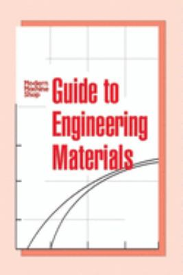 Modern Machine Shop's Guide to Engineering Materials 9781569903582
