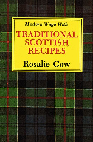 Modern Ways with Traditional Scottish Recipes 9781565546707