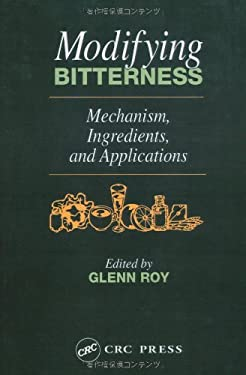 Modifying Bitterness: Mechanism, Ingredients, and Applications 9781566764919