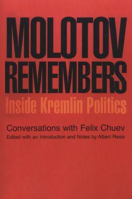 Molotov Remembers: Inside Kremlin Politics 9781566637152