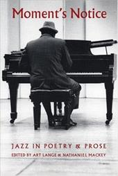 Moment's Notice: Jazz in Poetry and Prose