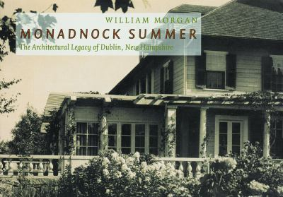 Monadnock Summer: The Architectural Legacy of Dublin, New Hampshire 9781567924220