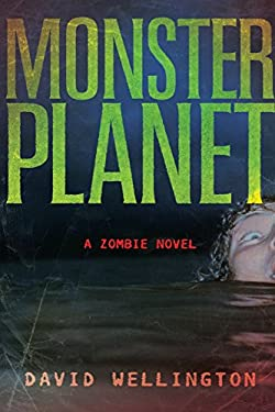 Monster Planet: A Zombie Novel 9781560258674