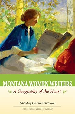 Montana Women Writers: A Geography of the Heart 9781560373797