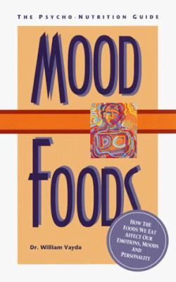 Mood Foods: The Psycho-Nutrition Guide 9781569750230