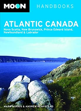Moon Atlantic Canada: Nova Scotia, New Brunswick, Prince Edward Island, Newfoundland and Labrador 9781566917827