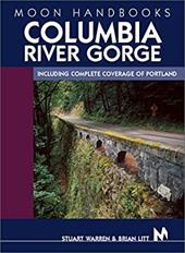 Moon Handbooks Columbia River Gorge: Including Complete