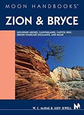 Moon Handbooks Zion & Bryce: Including Arches, Canyonlands, Capitol Reef, Grand Staircase-Escalante, and Moab 7013803