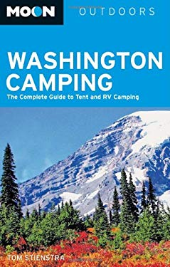 Moon Washington Camping: The Complete Guide to Tent and RV Camping 9781566918442