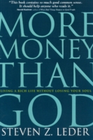 More Money Than God: Living a Rich Life Without Losing Your Soul 9781566252584