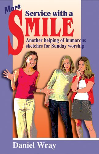 More Service with a Smile: Another Helping of Humorous Sketches for Sunday Worship 9781566080934