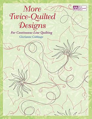 More Twice-Quilted Designs: For Continuous-Line Quilting [With 16 Page Booklet and Pattern(s)] 9781564778765