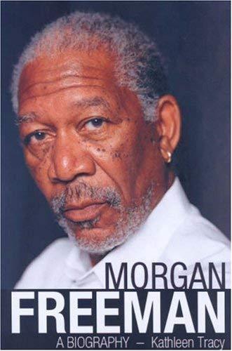 Morgan Freeman: A Biography 9781569803073