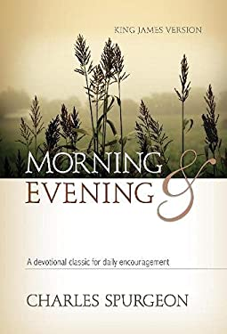 Morning & Evening, King James Version: A Devotional Classic for Daily Encouragement 9781565638068