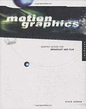 Motion Graphics: Graphic Design for Broadcast and Film