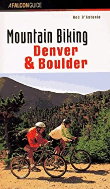 Mountain Biking Denver and Boulder 9781560445326
