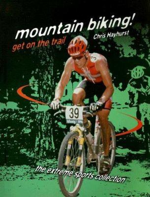 Mountain Biking! Get on the Trail 9781562543037