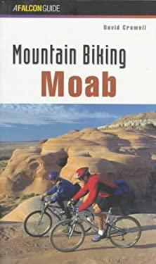 Mountain Biking Moab 9781560445302