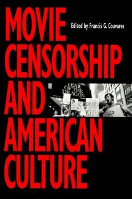 Movie Censorship and American Culture 9781560986690