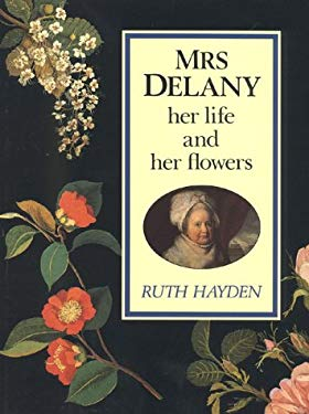 Mrs. Delany, Her Life and Her Flowers 9781561310616