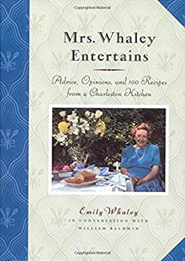 Mrs. Whaley Entertains: Advice, Opinions, and 100 Recipes from a Charleston Kitchen 9781565122000
