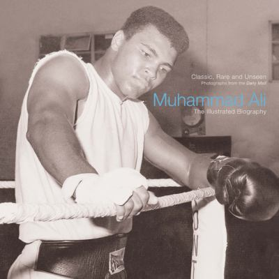 Muhammad Ali: The Illustrated Biography 9781566499972
