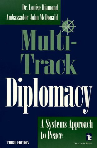 Multi-Track Diplomacy: A Systems Approach to Peace 9781565490574