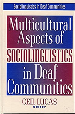Multicultural Aspects of Sociolinguistics in Deaf Communities 9781563680465