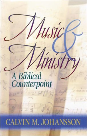Music and Ministry: A Biblical Counterpoint, Updated Edition 9781565633612
