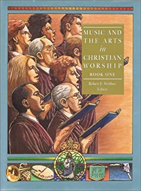 Music and the Arts in Christian Worship: Volume 1 9781565631892