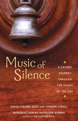 Music of Silence: A Sacred Journey Through the Hours of the Day 9781569752975