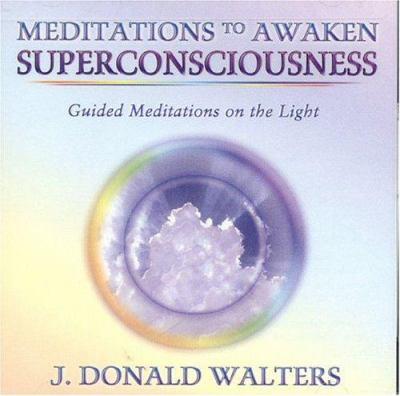 Meditations to Awaken Superconsciousness 9781565892033