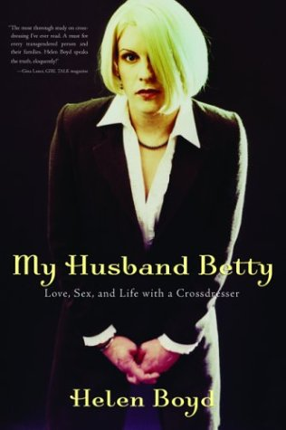 My Husband Betty: Love, Sex, and Life with a Crossdresser 9781560255154