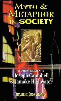Myth and Metaphor in Society: A Conversation with Joseph Campbell & Jamake Highwater 9781561769414