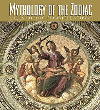 Mythology of the Zodiac: Tales of the Constellations 9781567995817
