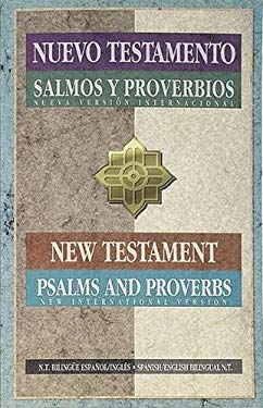 NVI / NIV Spanish/English New Testament Psalms/Proverbs 9781563205255