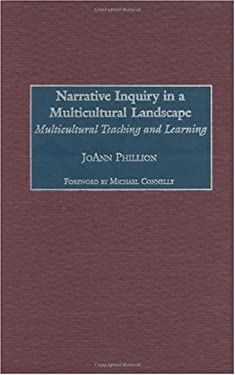 Narrative Inquiry in a Multicultural Landscape: Multicultural Teaching and Learning 9781567506693