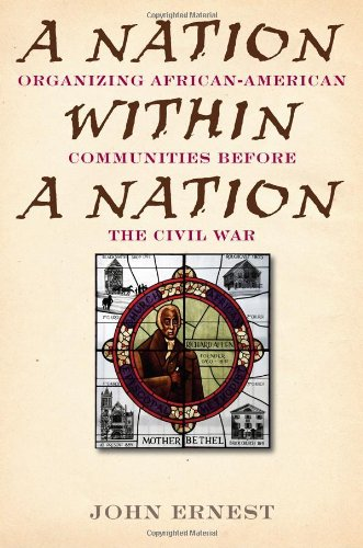 A Nation Within a Nation: Organizing African-American Communities Before the Civil War 9781566638074