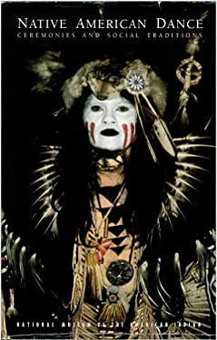 Native American Dance: Ceremonies and Social Traditions 9781563730207