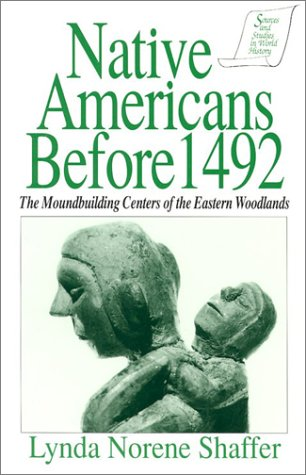 Native Americans Before 1492: The Moundbuilding Centers of the Eastern Woodlands 9781563240300