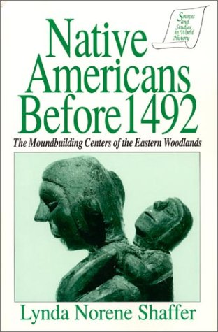 Native Americans Before 1492: The Moundbuilding Centers of the Eastern Woodlands 9781563240294